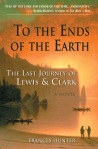 "Order ""To the Ends of the Earth: The Last Journey of Lewis & Clark"""