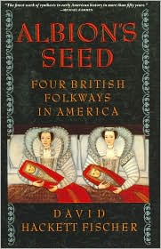 Albion's Seed by David Hackett Fischer (1989)