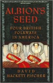 Albion's Seed by David Hackett Fischer (1989)