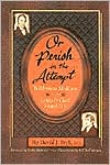 Or Perish in the Attempt by David J. Peck