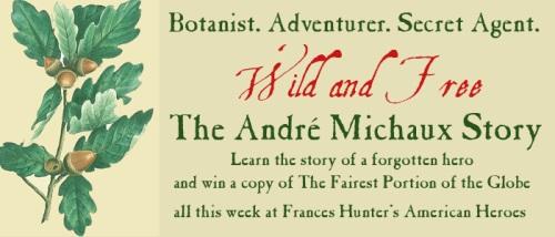 Andre Michaux week on Frances Hunter's American Heroes