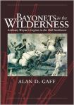 Bayonets in the Wilderness by Alan D. Gaff