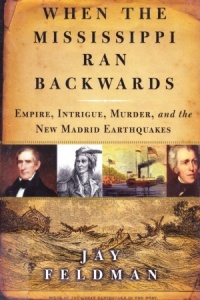 When the Mississippi Ran Backwards by Jay Feldman